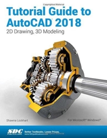 Tutorial Guide to AutoCAD 2018, Paperback / softback Book