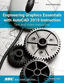 Engineering Graphics Essentials with AutoCAD 2019 Instruction, Paperback / softback Book
