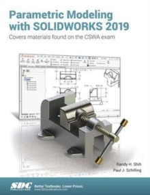 Parametric Modeling with SOLIDWORKS 2019, Paperback / softback Book