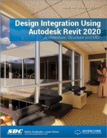 Design Integration Using Autodesk Revit 2020, Paperback / softback Book