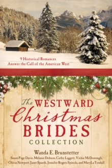 The Westward Christmas Brides Collection : 9 Historical Romances Answer the Call of the American West, EPUB eBook