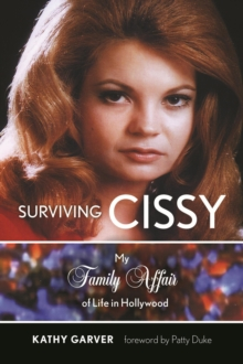 Surviving Cissy : My Family Affair of Life in Hollywood, Hardback Book