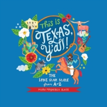 This is Texas, Y'All! : The Lone Star State from A to Z, Hardback Book