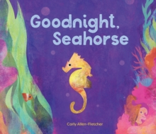 Goodnight, Seahorse, Board book Book