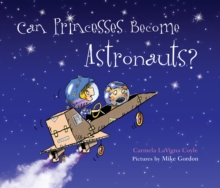 Can Princesses Become Astronauts?, Hardback Book
