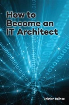 How to Become an it Architect, Hardback Book