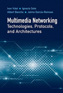 Multimedia Networking Technologies, Protocols, & Architectures, Hardback Book