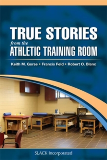 True Stories From the Athletic Training Room, Paperback / softback Book