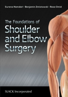 The Foundations of Shoulder and Elbow Surgery, Paperback / softback Book