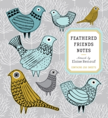 Feathered Friends Notes : Artwork by Eloise Renouf - Contains 250 Sheets, Novelty book Book