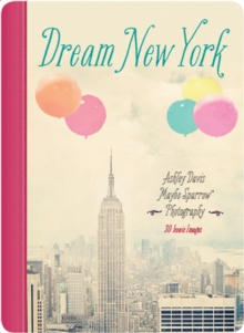 Dream New York : 30 Iconic Images, Cards Book
