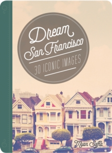 Dream San Francisco : 30 Iconic Images, Cards Book