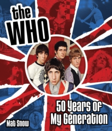 The Who : Fifty Years of My Generation, Hardback Book