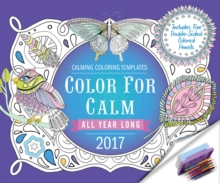 Color for Calm All Year Long 2017 : Box Calendar with Colored Pencils Attached to Base, Calendar Book