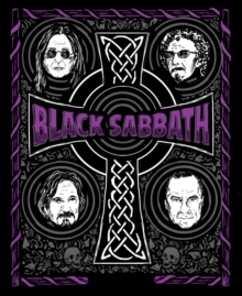 The Complete History of Black Sabbath : What Evil Lurks, Hardback Book