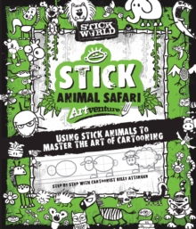 Stick Sketch School: An Animal Artventure : Mastering the Art of Stick Figure Critters, Paperback / softback Book