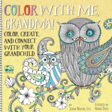 Color with Me, Grandma! : Color, Create, and Connect with Your Grandchild, Paperback Book