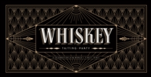 Whiskey Tasting Party : A Celebration of the World's Finest Spirit, Kit Book