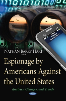 Espionage by Americans Against the United States : Analyses, Changes & Trends, Hardback Book