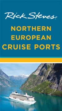 Rick Steves Northern European Cruise Ports, Paperback Book