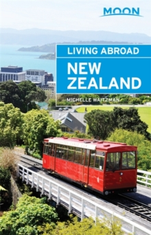 Moon Living Abroad New Zealand (3rd ed), Paperback / softback Book