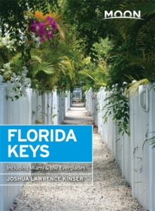 Moon Florida Keys 3rd Edition : Including Miami & the Everglades, Paperback Book