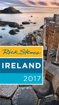 Rick Steves Ireland 2017 : 2017 Edition, Paperback Book