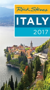 Rick Steves Italy 2017 : 2017 Edition, Paperback Book