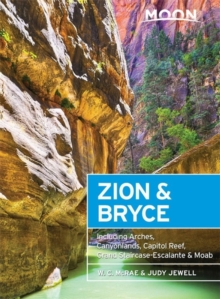 Moon Zion & Bryce (Seventh Edition) : Including Arches, Canyonlands, Capitol Reef, Grand Staircase-Escalante & Moab, Paperback / softback Book