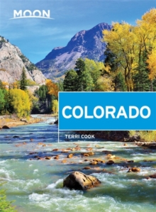 Moon Colorado (Ninth Edition) : Scenic Drives, National Parks, Best Hikes, Paperback / softback Book