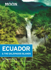Moon Ecuador & the Galapagos Islands (Seventh Edition), Paperback / softback Book