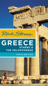 Rick Steves Greece: Athens & the Peloponnese (Fifth Edition), Paperback / softback Book