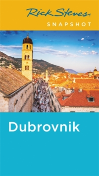 Rick Steves Snapshot Dubrovnik (Fifth Edition), Paperback / softback Book