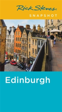 Rick Steves Snapshot Edinburgh (Second Edition), Paperback Book