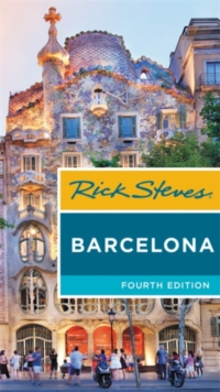 Rick Steves Barcelona (Fourth Edition), Paperback / softback Book
