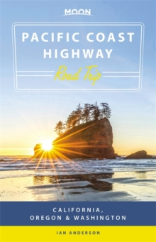 Moon Pacific Coast Highway Road Trip (Second Edition) : California, Oregon & Washington, Paperback / softback Book