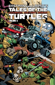 Tales Of The Teenage Mutant Ninja Turtles Volume 6, Paperback / softback Book