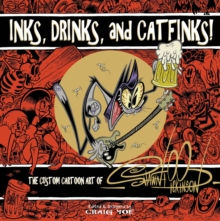 Inks, Drinks, And Catfinks! The Custom Cartoon Art Of Shawn Dickinson, Hardback Book