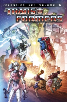 Transformers Classics UK : Volume 6, Paperback Book