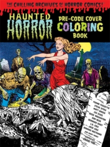 Haunted Horror Pre-Code Cover Coloring Book Volume 1, Paperback / softback Book