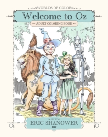 Worlds Of Color Welcome To Oz Adult Coloring Book, Paperback / softback Book
