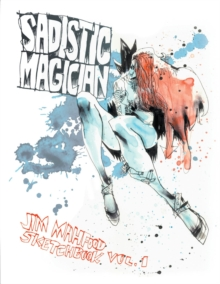 Sadistic Magician Jim Mahfood Sketchbook Volume 1, Paperback / softback Book
