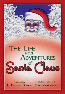 The Life & Adventures Of Santa Claus With Illustrations By EricShanower, Hardback Book
