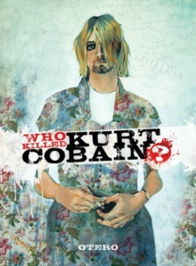 Who Killed Kurt Cobain? : The Story of Boddah, Hardback Book