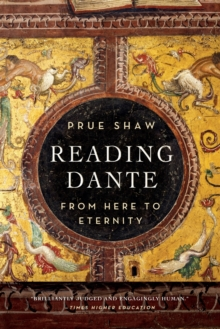Reading Dante : From Here to Eternity, Paperback / softback Book
