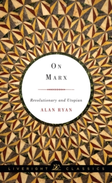 On Marx : Revolutionary and Utopian, Paperback / softback Book