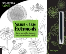 Scratch & Create: Scratch and Draw Botanicals : Use the easy-to-follow drawings to make your own beautiful artwork!, Paperback / softback Book