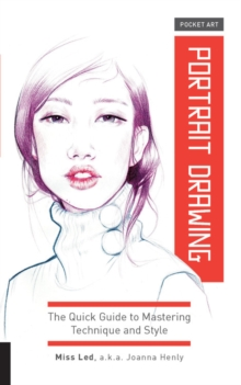 Pocket Art: Portrait Drawing : The Quick Guide to Mastering Technique and Style, Paperback / softback Book