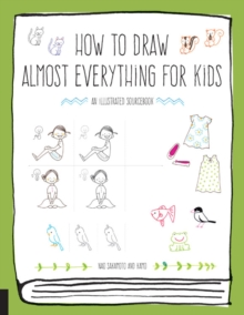 How to Draw Almost Everything for Kids, Paperback / softback Book
