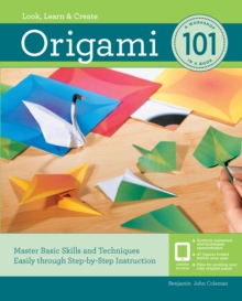 Origami 101 : Master Basic Skills and Techniques Easily Through Step-by-Step Instruction, Paperback / softback Book